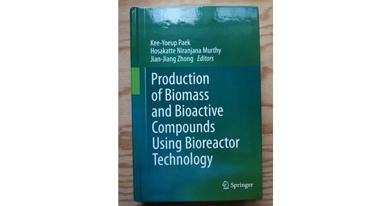 Production of Biomass and Bioactive Compounds Using Bioreactor Technology   Kee Yoeup Paek, Hosakatte Niranjana Murthy, Jian Jiang Zhong.jpg